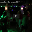 Brown Eyed Girl – live from Aruba